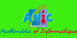 AMIC - ASSOCIATION MULTIMÉDIA ET INFORMATIQUE DE CHAMBRAY-LÈS-TOURS