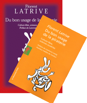 La couverture du livre Du bon usage de la piraterie : culture libre, sciences ouvertes