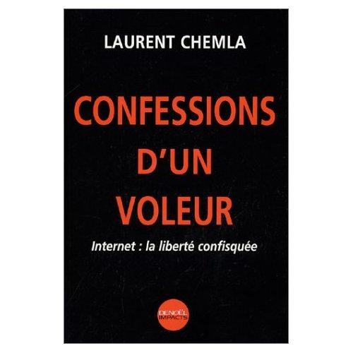 La couverture du livre Confessions d'un voleur - Internet : La liberté confisquée